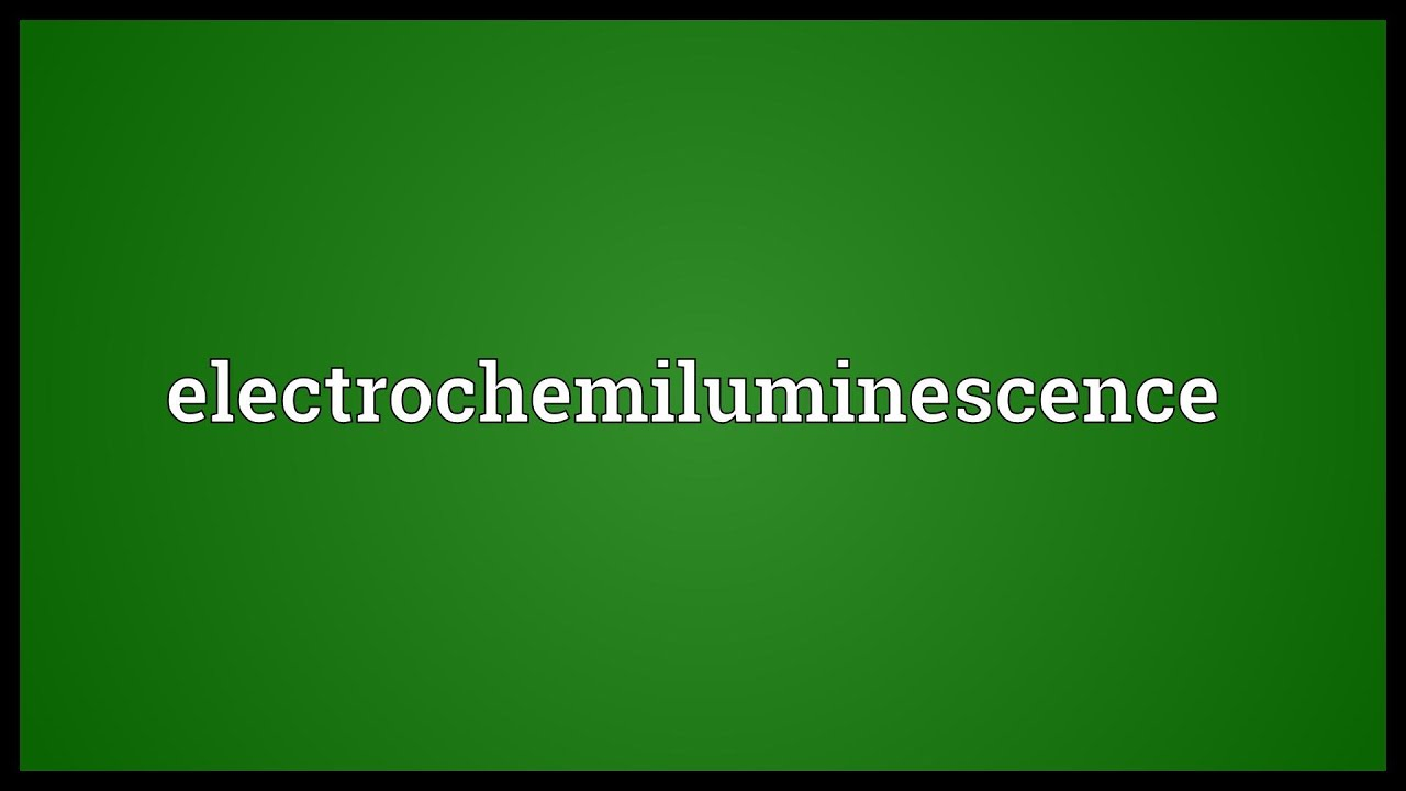 Electrochemiluminescence Meaning