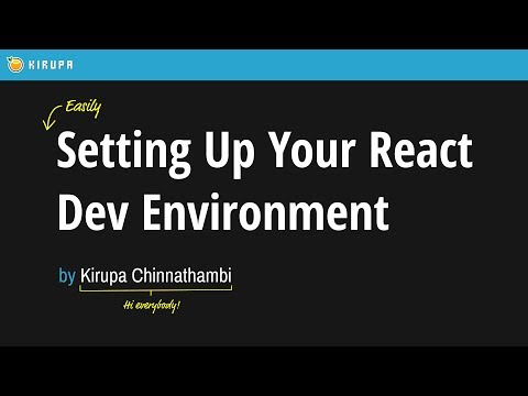 13. Easily Creating Your React Dev Environment