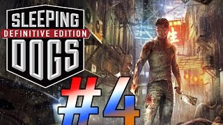 Sleeping Dogs: Definitive Edition Gameplay Walkthrough - Part 4 [PC Max HD]