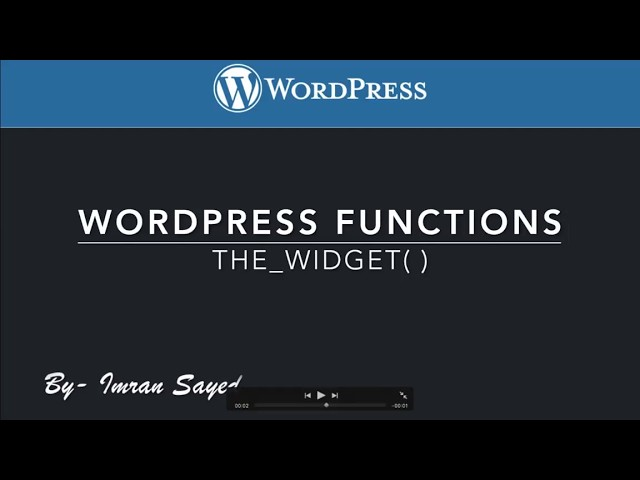 Wordpress Function how to display widget in your theme  the widget function