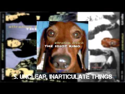 Attention Deficit - The Idiot King [Full Album]