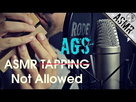 ASMR Tapping Not Allowed (AGS)
