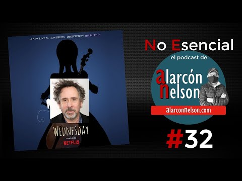 Wednesday de Tim Burton en Netflix 🎤 Podcast NO ESENCIAL #32