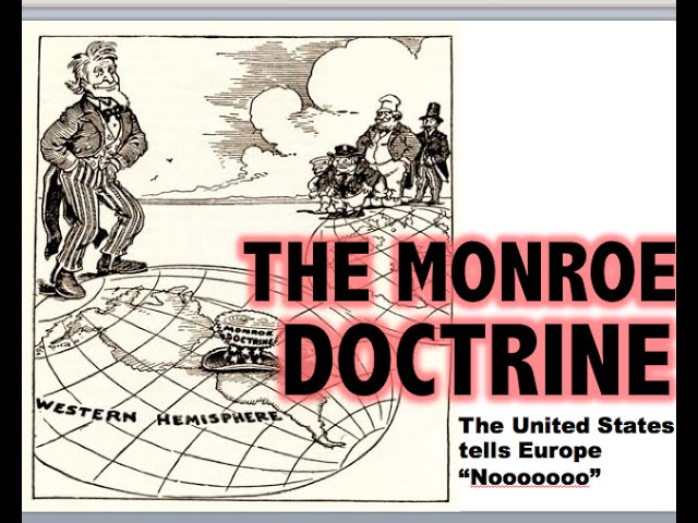 an overview of the monroe doctrine of the us government The monroe doctrine stated that efforts by european nations to colonize or interfere with states in north or south america would be viewed as acts of aggression toward the united states and that the united states would neither interfere with existing european colonies nor meddle in the internal european affairs.