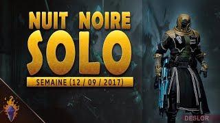 DESTINY 2   Nuit noire SOLO (Arcaniste) - 12 / 09 / 2017