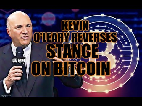 Kevin O'Leary Reverses Stance on Bitcoin