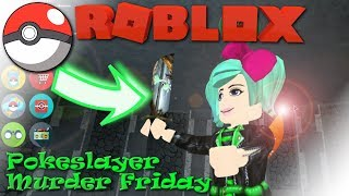 ROBLOX | MURDER FRIDAY | I AM GOING TO BE A POKEMON (knife) Pokeslayer 2 SallyGreenGamer Geegee92
