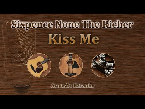 Kiss Me - Sixpence None the Richer (Acoustic Karaoke)