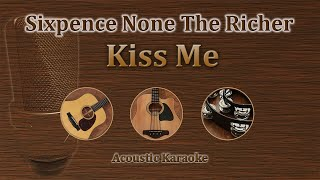Kiss Me - Sixpence None the Richer (Acoustic Karaoke)