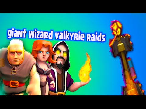 clash-of-clans---giant,-wizard,-valkyrie-raids!