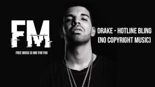 Download Drake - Hotline Bling (Original Remix) [NoCopyright] MP3 song and Music Video