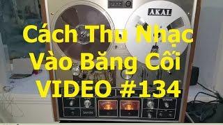 Chia Sẻ Cách Thu Nhạc Trữ Tình Trước 75 Vào Băng Cối... Video #134