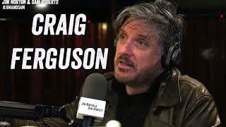 Craig Ferguson Stops By (w/ Chris DiStefano) - Jim Norton & Sam Roberts
