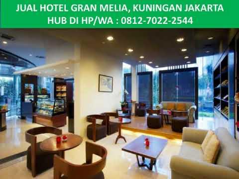 0812-7022-2544 ( HP/WA ) JUAL HOTEL GRAN MELIA, KUNINGAN JAKARTA 2,Dijual Hotel Gran Melia