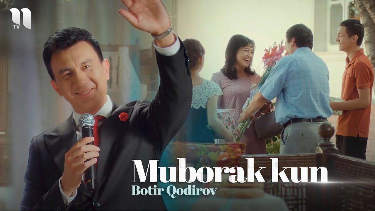 Botir Qodirov - Muborak kun