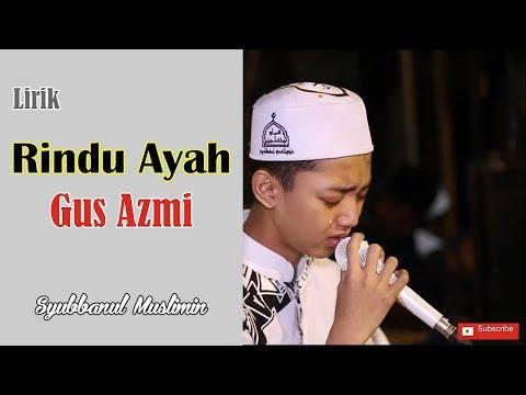 [Lirik] Rindu Ayah - Gus Azmi (Qosidah Bikin Nangis)