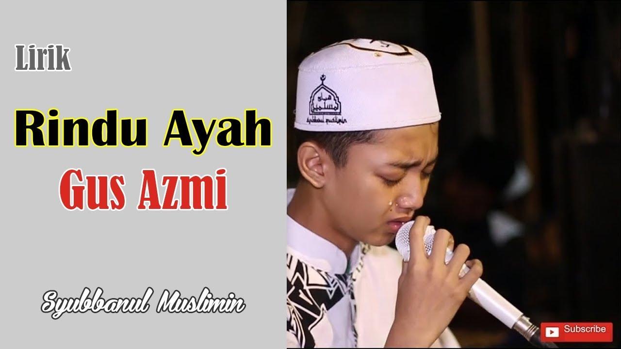 [Lirik] Rindu Ayah - Gus Azmi (Qosidah Bikin Nangis) - YouTube