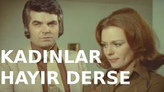 Kadınlar Hayır Derse - Eski Türk Filmi Tek Parça (Restorasyonlu)