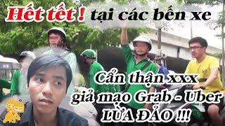 Xe Ôm Vlog - Cẩn thận với Grab Giả - Uber Giả sau tết !!!