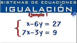 Sistemas de ecuaciones lineales 2x2 | Método de igualación | Ejemplo 1