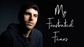 Sean Earle - My Frustrated Fears (Official Audio) [EXPLICIT]