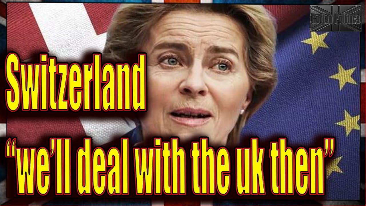 """The Swiss RAGE at the EU """"We'll do a deal with the UK instead""""?"""