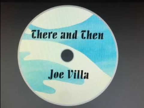 There And Then - Joe Villa