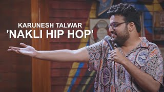 Amateur Hip Hop Show | Stand Up Comedy By Karunesh Talwar