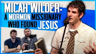 Interview w/ Micah Wilder: LDS Missionary → Born Again Christian