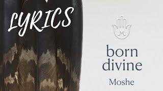 BORN DIVINE | Lyric Video | Moshe Halperin Ft Ninawa Pai De Mata Huni Kuin