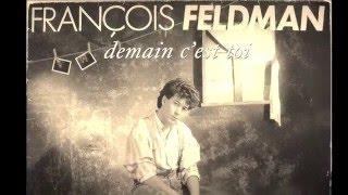 François Feldman - Demain C'est Toi (Version longue 1987)
