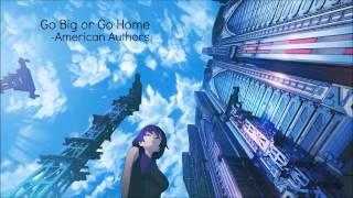 Nightcore - Go Big or Go Home, American Authors