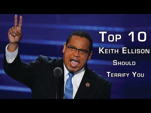 Top 10 Reasons Keith Ellison Should Terrify You.
