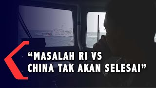 Pakar Hukum: Masalah Indonesia Vs China di Natuna Gak Akan Selesai Sampai Kiamat...