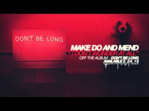 Make Do And Mend - I Don't Wonder At All