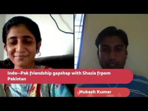Indo-Pak Friendship gapshap with Shazia from Hyderabad Sindh, Pakistan