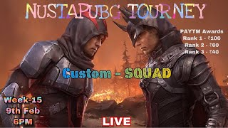 Nustapubg Tourney | Week-15 | Custom - SQUAD | Free for All | Win PAYTM Cash