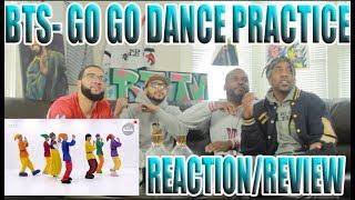 BTS GO GO DANCE PRACTICE REACTION/REVIEW