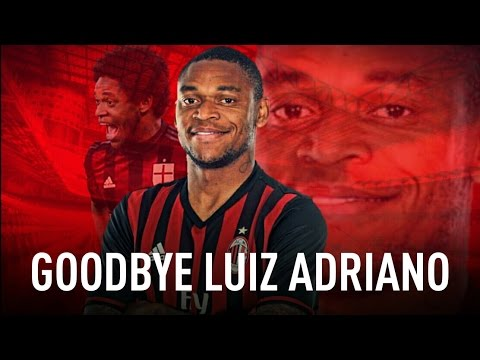 GOODBYE LUIZ ADRIANO - All Goals and Skills with AC Milan 2015/2016 | MilanActu