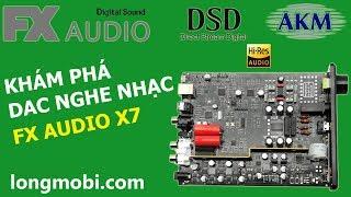 """DAC X7 - """"BÍ MẬT"""" Chất lượng linh kiện bên trong - longmobi"""