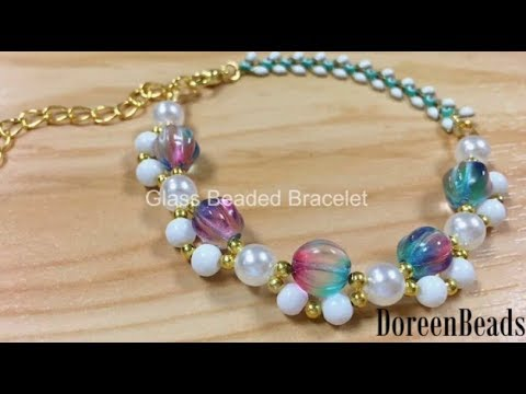DoreenBeads Jewelry Making Tutorial – How to DIY Glass Beaed Bracelet