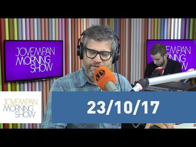 Morning Show - edição completa - 23/10/17