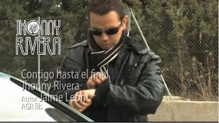 Jhonny Rivera-Contigo Hasta el Final ( Video Oficial)