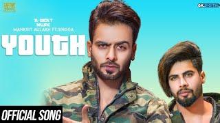 YOUTH - MANKIRT AULAKH ( Song) Ft. Singga   MixSingh   A-BEAT MUSIC   Latest Punjabi Songs