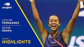 Leylah Fernandez vs Naomi Osaka Highlights | 2021 US Open Round 3
