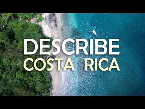 Describe Your Costa Rica Experience