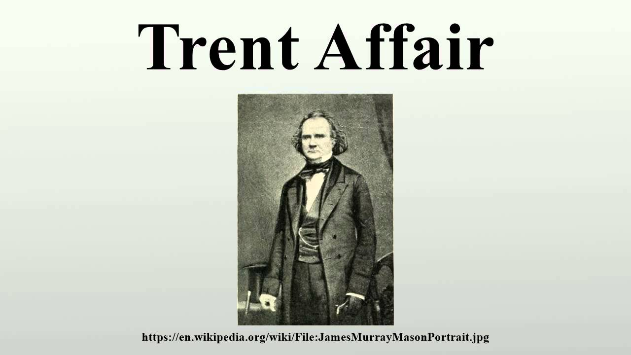 trent affair The trent affair is the name given to a diplomatic incident that occurred  november 8, 1861 during the american civil war in an attempt to gain.