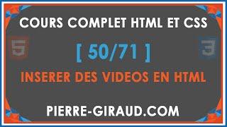 COURS COMPLET HTML ET CSS [50/71] - Insérer des vidéos en HTML