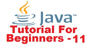 Java Tutorial For Beginners 11 - The while Statements (while Loops)