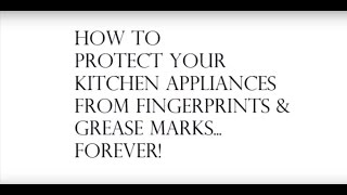 How to protect your Kitchen Appliances from Grease, fingerprints